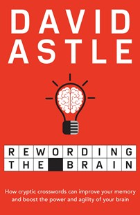Rewording the Brain by David Astle (9781760295486) - PaperBack - Non-Fiction