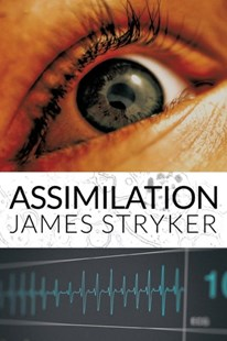 Assimilation by James Stryker (9781760302504) - PaperBack - Crime Mystery & Thriller