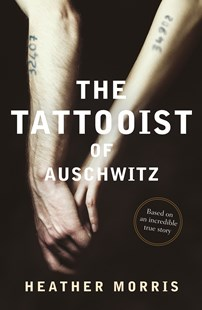 The Tattooist of Auschwitz by Heather Morris (9781760403171) - PaperBack - Historical fiction
