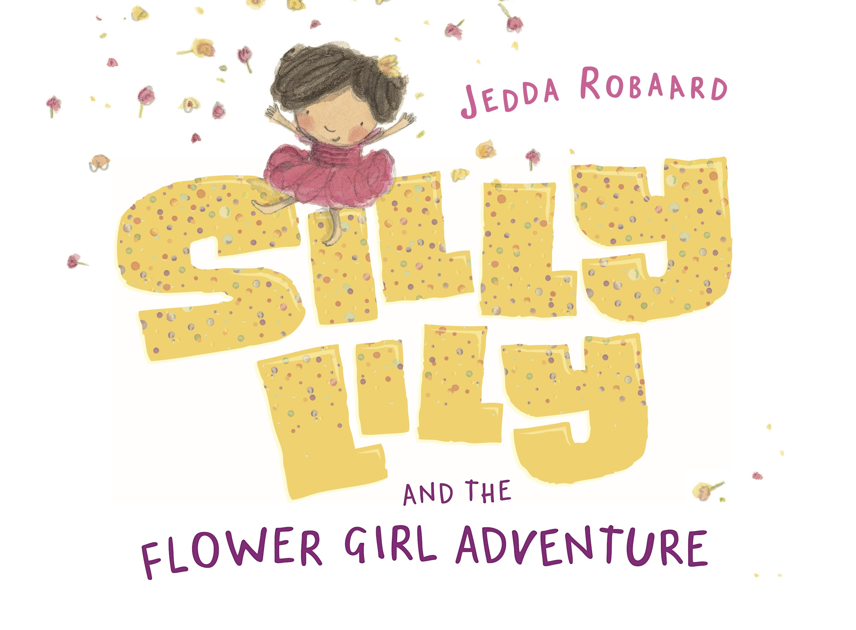 Silly Lily And The Flower Girl Adventure