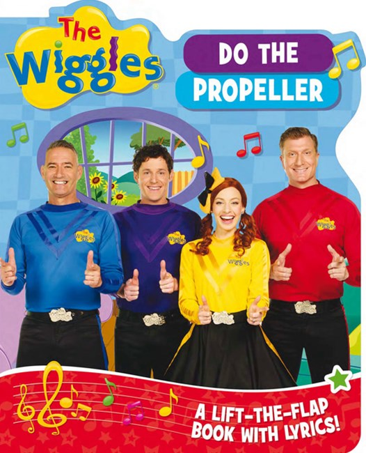 The Wiggles Lift-The-Flap Books With Lyrics: Do The Propeller