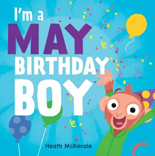 I'm a May Birthday Boy by Lake Press, Heath McKenzie (9781760457617) - HardCover - Picture Books