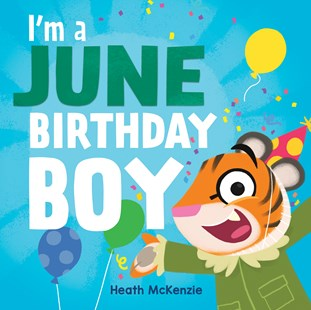 I'm a June Birthday Boy by Lake Press, Heath McKenzie (9781760457631) - HardCover - Picture Books