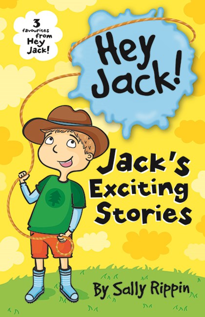 Hey Jack: Jack's Exciting Stories!