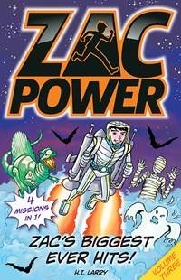 Zac Power's Biggest EVER Hits: Volume Three by H.I. Larry (9781760503482) - PaperBack - Children's Fiction Intermediate (5-7)