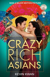 Crazy Rich Asians Film Tie-In by Kevin Kwan (9781760528188) - PaperBack - Modern & Contemporary Fiction General Fiction