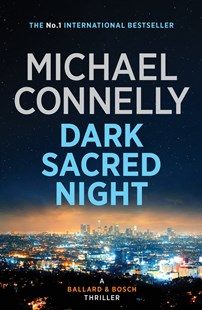 Dark Sacred Night by Michael Connelly (9781760528553) - PaperBack - Crime Mystery & Thriller
