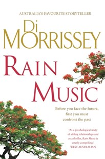 Rain Music by Di Morrissey, Di Morrissey (9781760551391) - PaperBack - Modern & Contemporary Fiction General Fiction