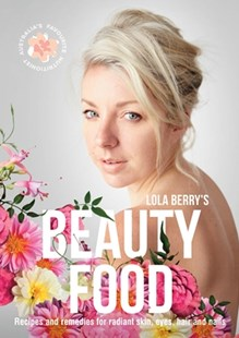 Beauty Food by Lola Berry (9781760552671) - PaperBack - Cooking Health & Diet