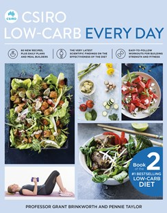 CSIRO Low Carb Every Day by Grant Brinkworth, Pennie Taylor (9781760554545) - PaperBack - Cooking Health & Diet