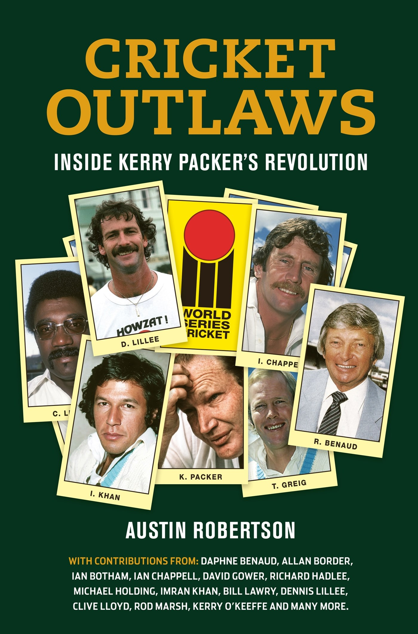 Cricket Outlaws: Inside Kerry Packer s World Series Revolution