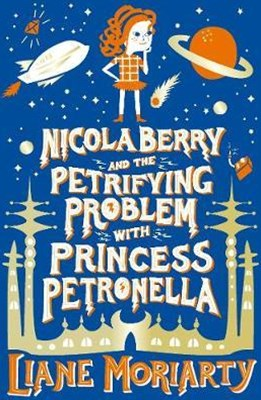 Nicola Berry and The Petrifying Problem with Princess Petronella
