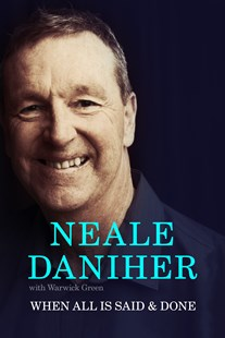 When All is Said & Done by Neale Daniher (9781760555511) - HardCover - Sport & Leisure