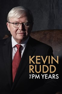 The PM Years by Kevin Rudd (9781760556686) - HardCover - Biographies General Biographies