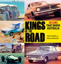 Kings of the Road: 50 Cars That Drove Australia