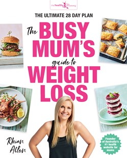 Busy Mum's Guide to Weight Loss by Rhian Allen (9781760558116) - PaperBack - Cooking Health & Diet