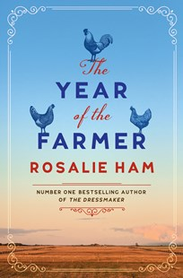 The Year of the Farmer by Rosalie Ham (9781760558901) - PaperBack - Modern & Contemporary Fiction General Fiction