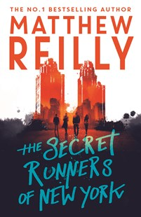 The Secret Runners of New York by Matthew Reilly (9781760559076) - PaperBack - Children's Fiction