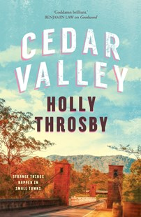 Cedar Valley by Holly Throsby (9781760630560) - PaperBack - Crime Mystery & Thriller
