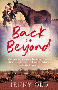 Back of Beyond by Jenny Old (9781760632090) - PaperBack - Biographies General Biographies