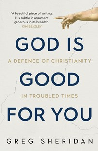 God is Good For You by Greg Sheridan (9781760632601) - PaperBack - Religion & Spirituality
