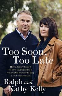 Too Soon, Too Late by Ralph Kelly, Kathy Kelly (9781760632786) - PaperBack - Biographies General Biographies