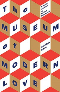 The Museum of Modern Love by Heather Rose (9781760633394) - PaperBack - Modern & Contemporary Fiction General Fiction