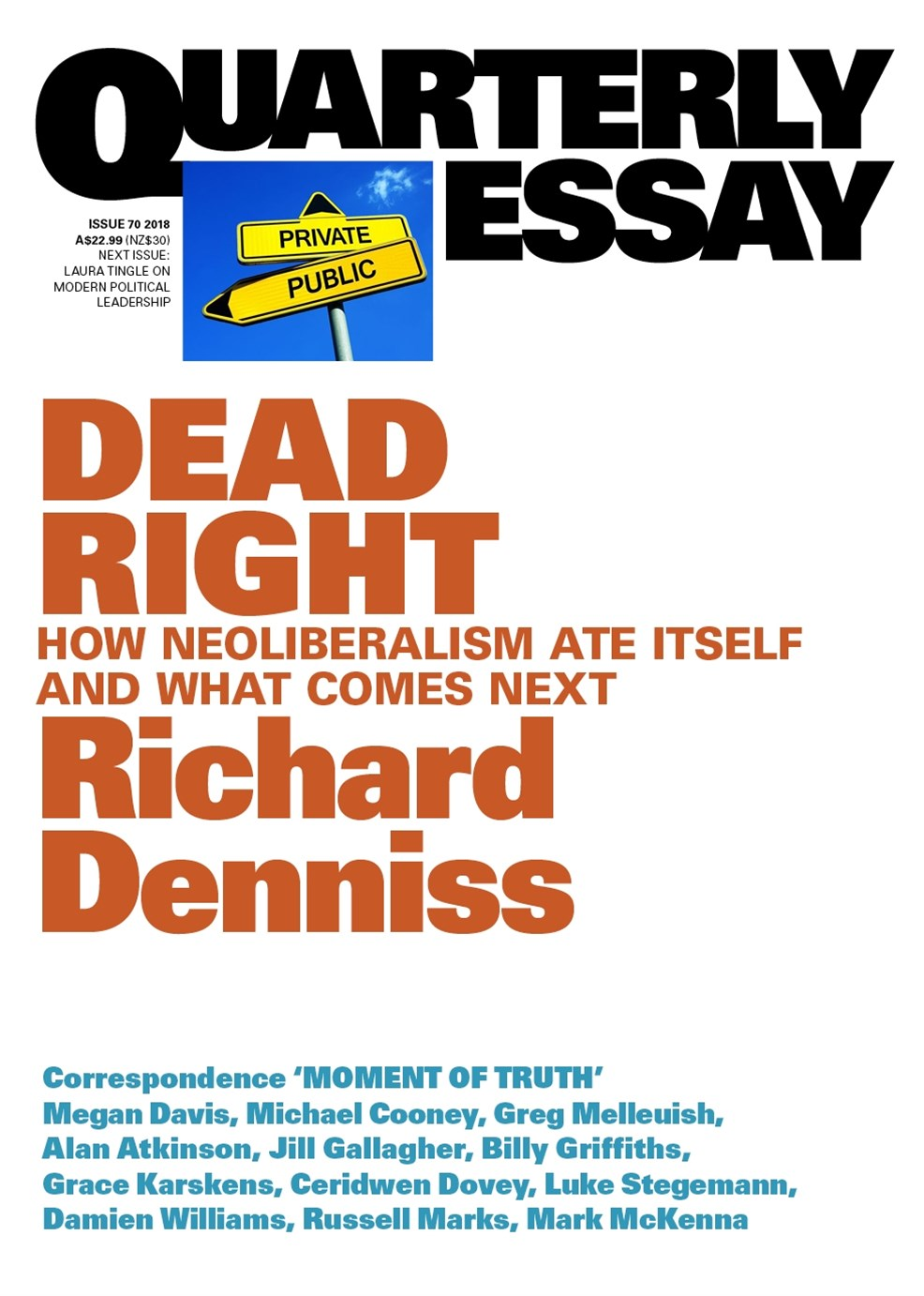 Dead Right: How Neoliberalism Ate Itself and What Comes Next: QuarterlyEssay 70