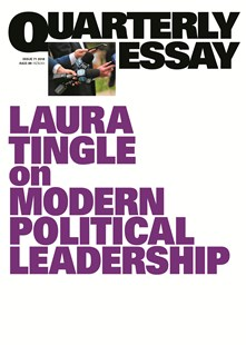 Laura Tingle on Modern Political Leadership: Quarterly Essay 71 by Laura Tingle (9781760640705) - PaperBack - Politics Political Issues