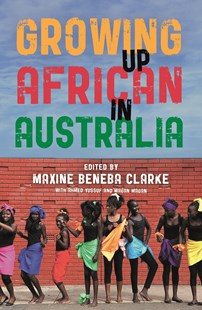 Growing Up African in Australia by Maxine Beneba Clarke (9781760640934) - PaperBack - Modern & Contemporary Fiction Literature