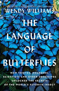 The Language of Butterflies by Wendy Williams (9781760642532) - PaperBack - Science & Technology Environment