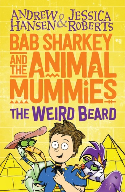 Bab Sharkey and the Animal Mummies: The Weird Beard (Book 1, Bab Sharkey)