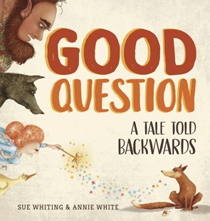 Good Question by Sue Whiting, Annie White (9781760650841) - HardCover - Children's Fiction Early Readers (0-4)