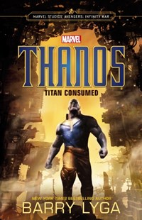 Marvel: Avengers Infinity War: Thanos: Titan Consumed by  (9781760660932) - PaperBack - Non-Fiction Art & Activity