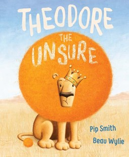Theodore the Unsure by Pip Smith (9781760661861) - HardCover - Picture Books