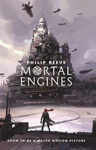 Mortal Engines #1 by Philip Reeve (9781760661878) - PaperBack - Children's Fiction Teenage (11-13)