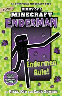 Diary of a Minecraft Enderman #1: Enderman Rules by Pixel Kid, Zack Zombie (9781760662462) - PaperBack - Children's Fiction Older Readers (8-10)