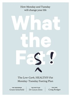 What the Fast! by Grant Schofield, Caryn Zinn, Craig Rodger (9781760683320) - PaperBack - Health & Wellbeing Diet & Nutrition