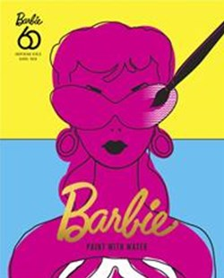 Barbie 60: Paint with Water by Barbie, Barbie (9781760684150) - PaperBack - Non-Fiction Art & Activity