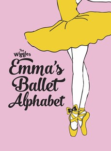 The Wiggles Emma!: Emma's Ballet Alphabet by The Wiggles: Emma! (9781760684952) - HardCover - Non-Fiction Art & Activity