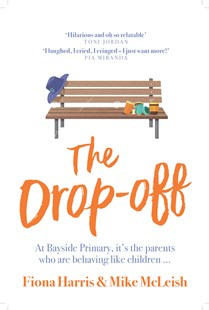 The Drop-Off by Fiona Harris, Mike McLeish (9781760686123) - PaperBack - Modern & Contemporary Fiction General Fiction
