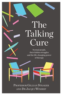 The Talking Cure by Gillian Straker, Jacqui Winship (9781760781163) - PaperBack - Social Sciences Psychology