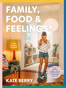 Family, Food and Feelings by Kate Berry (9781760781804) - PaperBack - Cooking
