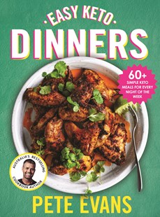 Easy Keto Dinners by Pete Evans (9781760783938) - PaperBack - Cooking Health & Diet