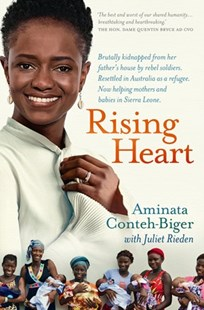 Rising Heart by Aminata Conteh-Biger, Juliet Rieden (9781760784966) - PaperBack - Biographies General Biographies