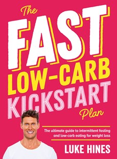 The Fast Low-Carb Kickstart Plan by Luke Hines (9781760785727) - PaperBack - Cooking Health & Diet