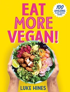Eat More Vegan by Luke Hines (9781760785789) - PaperBack - Cooking Health & Diet