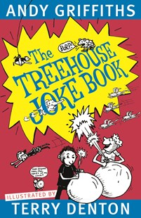 The Treehouse Joke Book by Andy Griffiths, Terry Denton (9781760786564) - PaperBack - Non-Fiction Jokes & Riddles