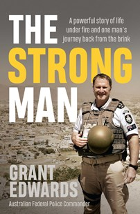 Strong Man by Grant Edwards (9781760851101) - PaperBack - Biographies General Biographies