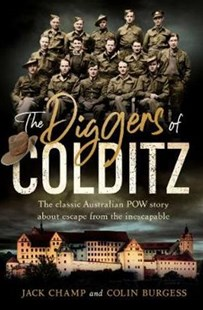 The Diggers of Colditz by Jack Champ (9781760852146) - PaperBack - Military Wars